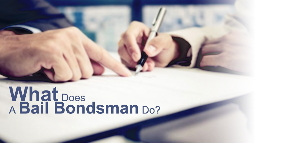 What Does A Bail Bondsman Do