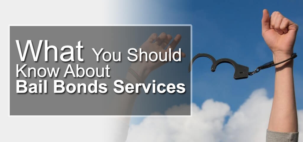 What You Should Know About Bail Bonds Services