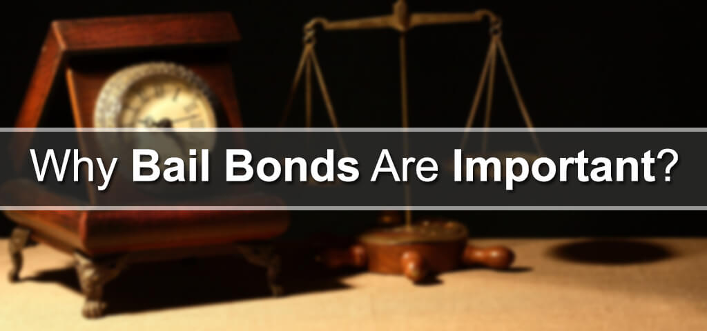 Why Bail Bonds Are Important