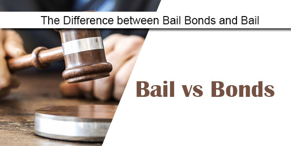 Bail vs Bonds - The Difference between Bail Bonds and Bail